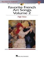 Favorite French Art Songs - Volume 2 The Vocal Library High Voice Sheet Music