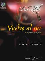 Vuelvo Al Sur 10 Tangos And Other Pieces For Alto Saxophone & Piano Sheet Music