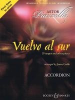 Vuelvo Al Sur 10 Tangos And Other Pieces Solo Accordion Sheet Music