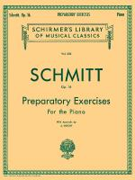Schmitt - Preparatory Exercises, Opus 16 Piano Technique Sheet Music