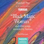 Black Magic Woman And Other Songs Recorded By Santana (For Xg-Compatible Modules) Sheet Music