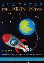 Eye Tunes For Rocket Scientists - Easy Piano Solos And Duets On The White Notes Sheet Music