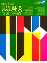 Standards For All Organs 28 Worlds Favorite Sheet Music