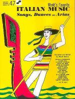 Italian Music - Songs, Dances And Arias World's Favorite Series Volume 47 Sheet Music