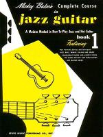 Mickey Baker's Complete Course In Jazz Guitar Book 1 Sheet Music