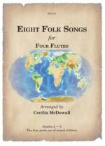 Eight Folk Songs - For Four Flutes Sheet Music