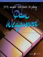 It's Never Too Late to Play Pam Wedgwood (16 Great New Pieces for Piano Solo and Duet) - Book Sheet Music