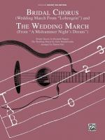 Bridal Chorus (Wedding March from Lohengrin) and The Wedding March (from A Midsummer Night's Dream)  Sheet Music