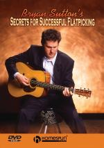 Bryan Sutton's Secrets For Successful Flatpicking Sheet Music