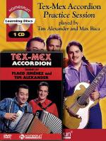 Tim Alexander - Tex-Mex Accordion Bundle Pack Tex-Mex Accordion Practice Session (Book/CD Pack) With Sheet Music