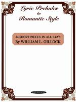 Lyric Preludes in Romantic Style (24 Short Piano Pieces in All Keys) - Book Sheet Music