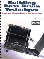 Building Bass Drum Technique Strength, Speed, Endurance And Control For Single Bass Drum Players Sheet Music