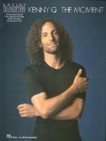 Kenny G - The Moment Soprano, Alto, And Tenor Saxophone Artist Transcriptions Sheet Music