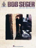 Bob Seger Guitar Collection Sheet Music