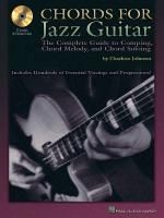 Chords For Jazz Guitar The Complete Guide To Comping, Chord Melody And Chord Soloing Sheet Music