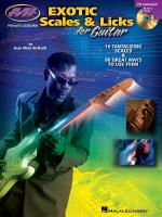 Exotic Scales & Licks For Electric Guitar 16 Tantalizing Scales & 80 Great Ways To Use Them Sheet Music