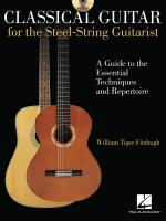 Classical Guitar For The Steel-String Guitarist A Guide To The Essential Techniques And Repertoire Sheet Music