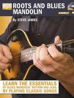 Roots And Blues Mandolin Learn The Essentials Of Blues Mandolin - Rhythm & Lead - By Playing Classic Sheet Music