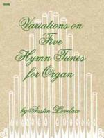Variations On Five Hymn Tunes For Organ Sheet Music
