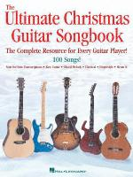 The Ultimate Christmas Guitar Songbook The Complete Resource For Every Guitar Player! Sheet Music