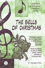 The Bells Of Christmas - Christmas Anthem For Two Equal Treble Or Mixed Voices, Piano Sheet Music