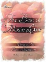 The Best Of Mosie Lister Songs Of Faith, Praise & Evangelism Sheet Music