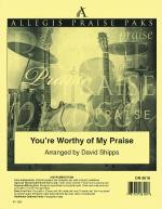You're Worthy Of My Praise - Allegis Praise Pack Sheet Music