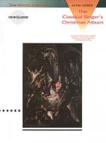 The Classical Singer's Christmas Album The Vocal Library Low Voice Sheet Music