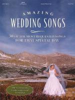 Amazing Wedding Songs 30 Of The Most Requested Songs For That Special Day Sheet Music
