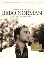 Bebo Norman - Between The Dreaming And The Coming True Sheet Music