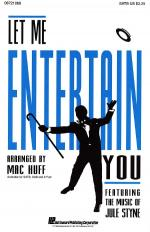 Let Me Entertain You (Feature Medley) Sheet Music Sheet Music