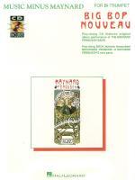 Music Minus Maynard - Big Bop Nouveau For Bb Trumpet Sheet Music