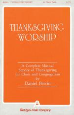 Thanksgiving Worship - A Complete Musical Service Of Thanksgiving (Collection) Sheet Music Sheet Music