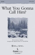 What You Gonna Call Him? SATB Sheet Music Sheet Music