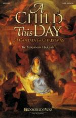 A Child This Day A Christmas Cantata Sheet Music