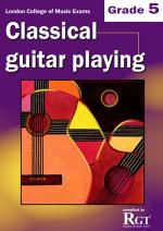 RGT - Classical Guitar Playing - Grade 5 Sheet Music