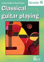 RGT - Classical Guitar Playing - Grade 6 Sheet Music