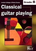 RGT - Classical Guitar Playing - Grade 8 Sheet Music