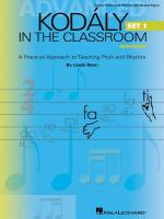 Kodaly In The Classroom - Advanced Set 1 A Practical Approach To Teaching Pitch And Rhythm Sheet Music