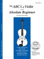 The Abc's Of Violin For The Absolute Beginner Sheet Music