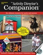 The Activity Director's Companion July / Aug 10 The Ultimate Resource for Sanity and Success Sheet Music