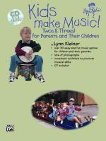 Kids Make Music Series: Kids Make Music! Twos & Threes! (For Parents and Their Children) - Book & CD Sheet Music