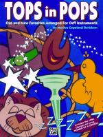 Tops in Pops (Old and New Favorites Arranged for Orff Instruments) - Book Sheet Music