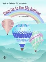 Hang On to the Big Balloon (Simple to Challenging Orff Instrumentals) - Book Sheet Music