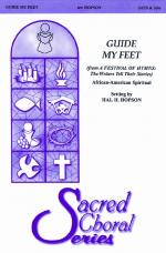 Guide My Feet (from A Festival of Hymns: The Writers Tell Their Stories) - Choral Octavo Sheet Music