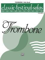 Classic Festival Solos (Trombone), Volume 2 Solo Book Sheet Music