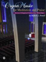 Organ Music for Meditation and Praise (Seven Original Solos for Worship) - Book Sheet Music