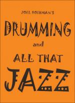 Joel Rothman's Drumming And All That Jazz Sheet Music