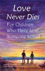 Love Never Dies - illlustrated book for bereaved children 2-7 Sheet Music
