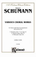 Various Choral Works - Romances, Opus 91, Nos. 7-12; Spanish Songs, Opus 74; Minnespiel, Opus 101 -  Sheet Music